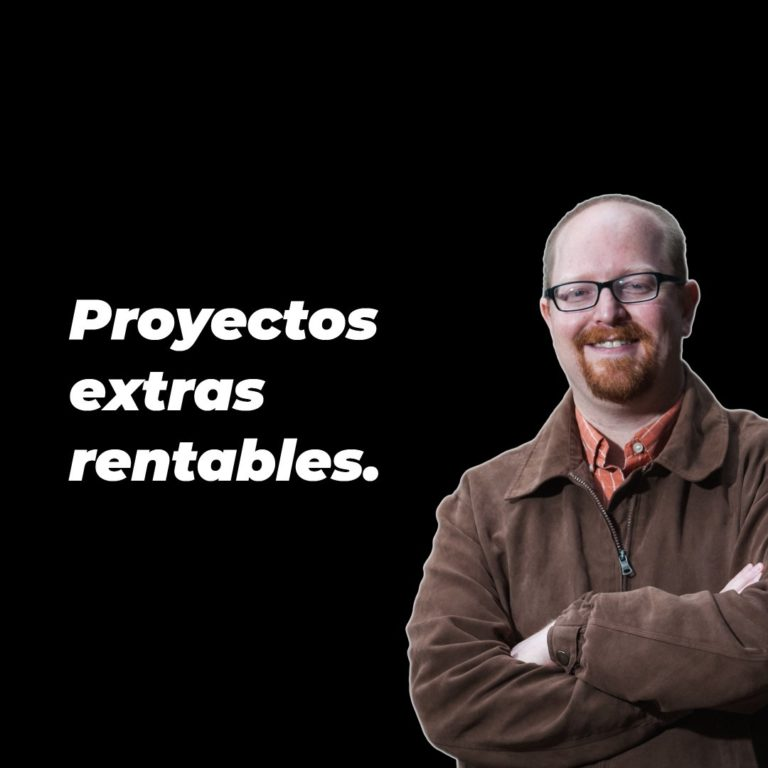 Proyectos extras rentables.