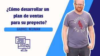 ¿Cómo desarrollar un plan de ventas para su proyecto?
