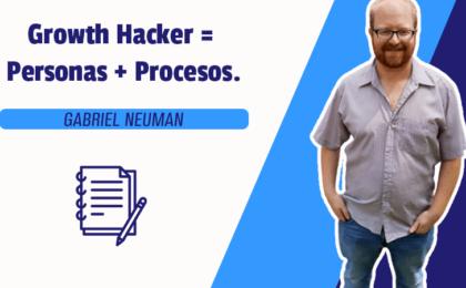 Growth Hacker = Personas + Procesos.