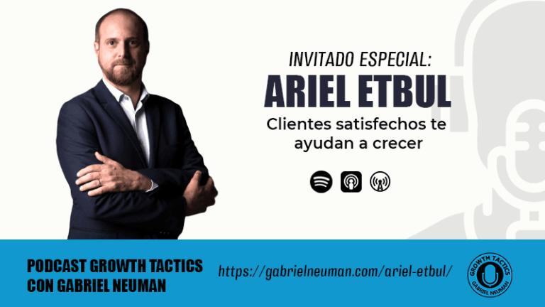 Clientes satisfechos te ayudan a crecer Ariel Etbul.