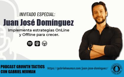 Implementa estrategias OnLine y Offline para crecer con Juan José Dominguez.