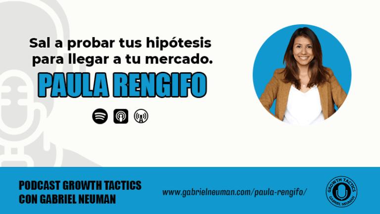 Paula Rengifo: Sal a probar tus hipótesis para llegar a tu mercado.