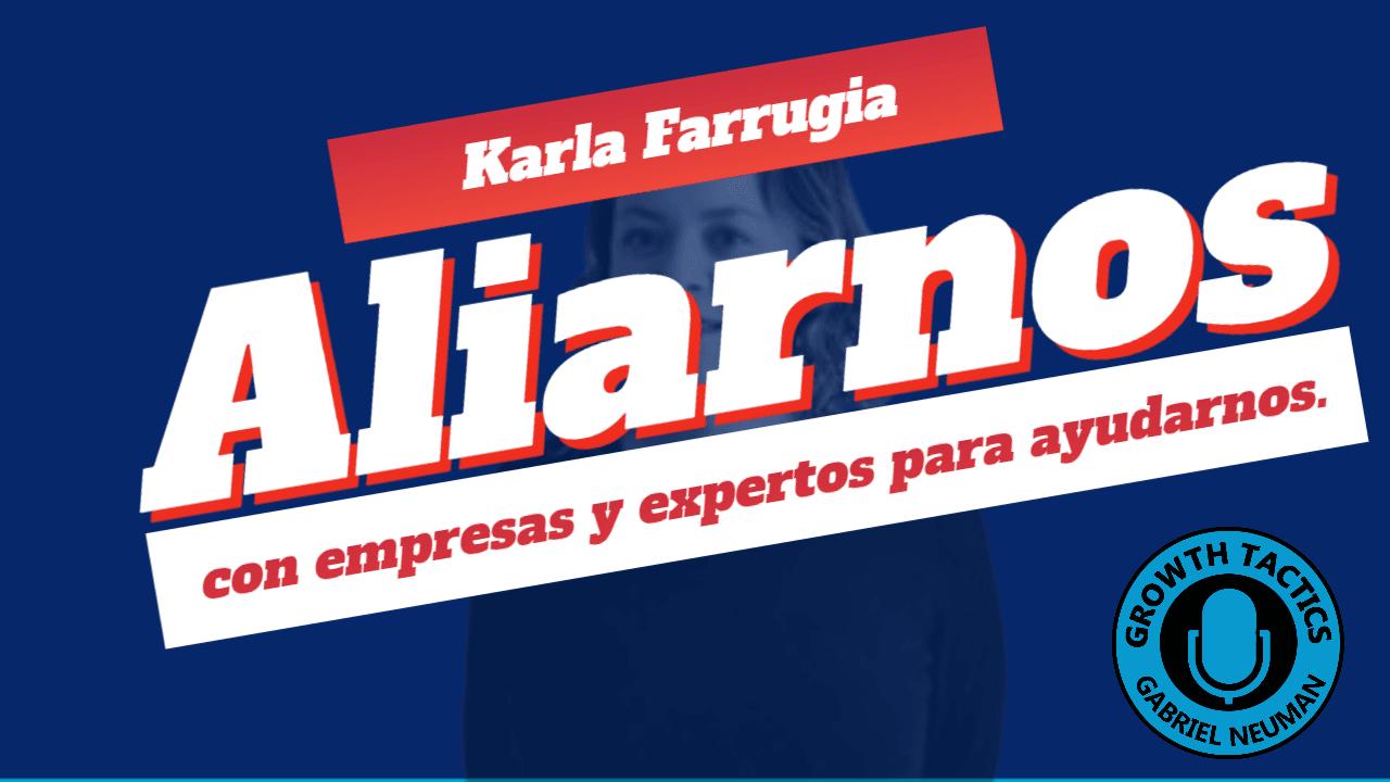 Karla Farrugia: Aliarnos con empresas y expertos para que nos ayuden a mejorar.