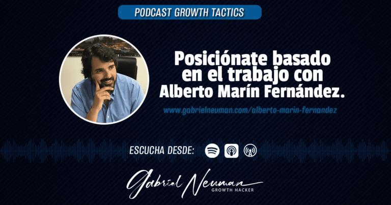 Posiciónate basado en el trabajo con Alberto Marín Fernández.