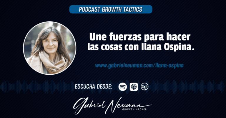 Une fuerzas para hacer las cosas con Ilana Ospina.