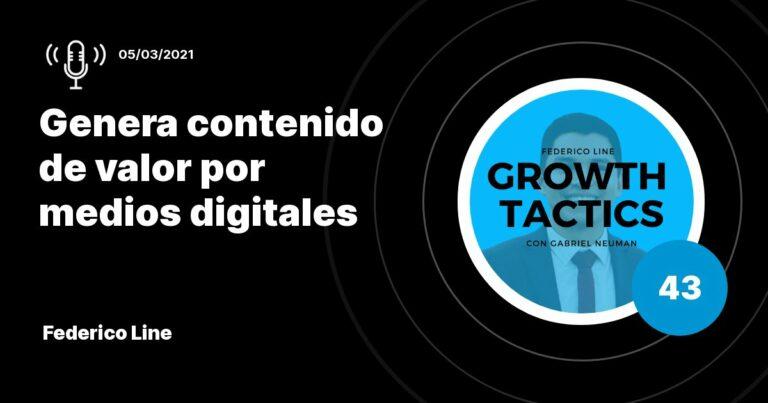Genera contenido de valor por medios digitales con Federico Line