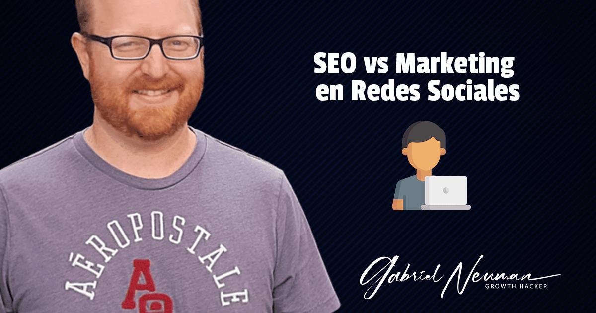 SEO vs Marketing en Redes Sociales.