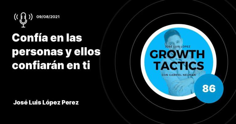José Luis López Perez: Confía en las personas y ellos confiarán en ti