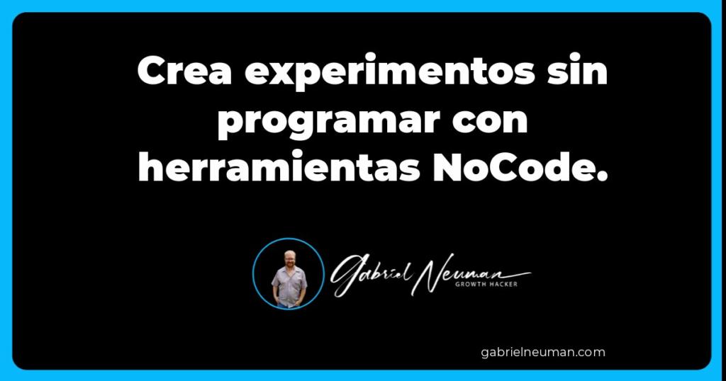 Crea experimentos sin programar con herramientas NoCode.